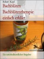 Bachblüten - Bachblütentherapie einfach erklärt