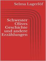 Schwester Olives Geschichte und andere Erzählungen