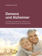 Demenz & Alzheimer - Anzeichen, Symptome, Verlauf und Krankheitsbild einer Gehirnkrankheit