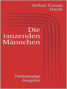 Die tanzenden Männchen (Vollständige Ausgabe)