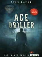 ACE DRILLER - Serial Teil 2