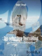 Das schutzlose Deutschland