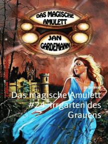 Das magische Amulett #24: Irrgarten des Grauens: Cassiopeiapress Romantic Thriller