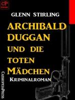 Archibald Duggan und die toten Mädchen