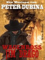 Wagenboss Jim Drago