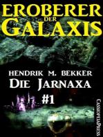 Die Jarnaxa, Teil 1 (Eroberer der Galaxis)