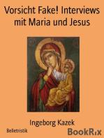 Vorsicht Fake! Interviews mit Maria und Jesus