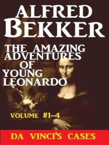 The Amazing Adventures of Young Leonardo: Da Vinci's Cases, Vol #1-4