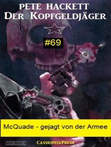 McQuade - gejagt von der Armee (Der Kopfgeldjäger 69): Cassiopeiapress Western