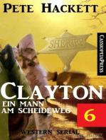 Clayton - ein Mann am Scheideweg, Band 6