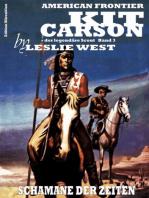 Schamane der Zeiten (Kit Carson 3)