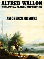 Am Oberen Missouri