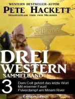 Pete Hackett - Drei Western, Sammelband 3