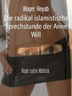 Die radikal islamistische Sprechstunde der Anne Will