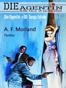Die Agentin #10: Tanga fatale: Thriller