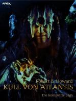 KULL VON ATLANTIS - DIE KOMPLETTE SAGA