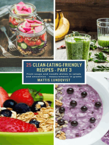 25 Clean-Eating-Friendly Recipes - Part 3 - measurements in grams: From soups and noodle dishes to salads and smoothies