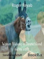 Warum Bildung in Deutschland nichts zählt