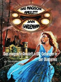 Das magische Amulett #50: Gefangen in der Düsternis: Cassiopeiapress Romantic Thriller