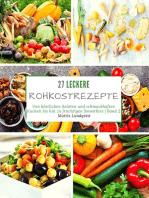 27 Leckere Rohkostrezepte - Band 2