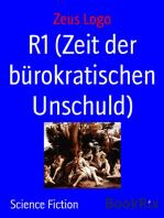 R1 (Zeit der bürokratischen Unschuld)