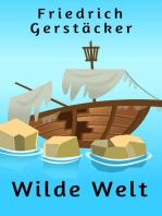 Wilde Welt