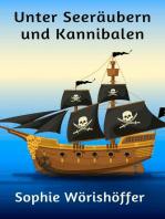 Unter Seeräubern und Kannibalen