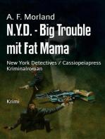 N.Y.D. - Big Trouble mit Fat Mama