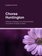 Chorea Huntington - hilfreiche Strategien trotz Erbkrankheiten mit positiver Energie zu leben