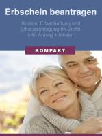 Erbschein beantragen - Kosten, Erbenhaftung und Erbausschlagung im Erbfall inkl. Antrag + Muster