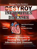 DESTROY INFIRMITIES & DISEASES