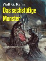 Das sechsfüßige Monster