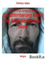Die Offenbarung Allahs Die Bibel des Christus Islam