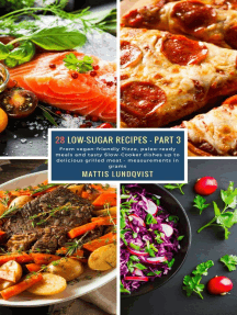 28 Low-Sugar Recipes - Part 3 - measurements in grams: From vegan-friendly Pizza, paleo-ready meals and tasty Slow-Cooker dishes up to delicious grilled meat