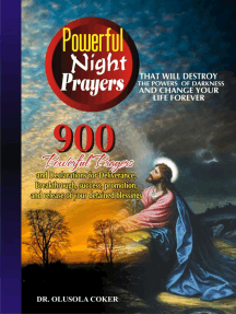 Powerful Night Prayers that will destroy the Powers of darkness and change your life forever: 900 Powerful prayers and Declarations for Deliverance, Breakthrough, success, promotion, and release of your blessings