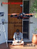 Vater diskutiert mit Sohn über... Drohnen