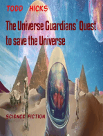 The Universe Guardians' Quest to save the Universe