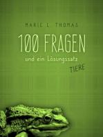 100 Fragen und ein Lösungssatz - Tiere