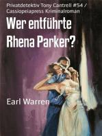 Wer entführte Rhena Parker?