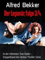 Der Legionär, Folge 3/4