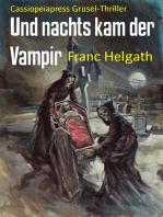 Und nachts kam der Vampir
