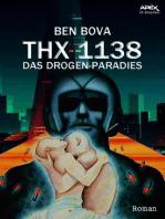 THX 1138 - DAS DROGEN-PARADIES: Der Roman zum Film