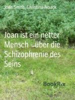 Joan ist ein netter Mensch - über die Schizophrenie des Seins