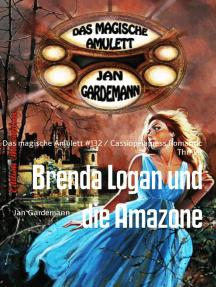 Brenda Logan und die Amazone: Das magische Amulett #132 / Cassiopeiapress Romantic Thriller