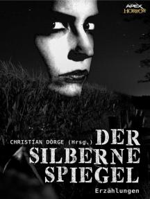 DER SILBERNE SPIEGEL: Internationale Horror-Storys, hrsg. von Christian Dörge