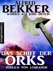 Das Schiff der Orks: Südlich von Athranor: Cassiopeiapress Fantasy