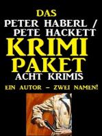 Das Peter Haberl / Pete Hackett Krimi Paket