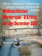Weihnachtliches Mörderspiel - 8 Krimis für den Dezember 2017
