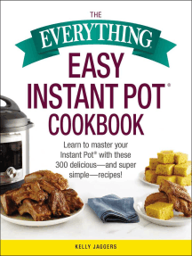 The Everything Easy Instant Pot® Cookbook: Learn to Master Your Instant Pot® with These 300 Delicious--and Super Simple--Recipes!