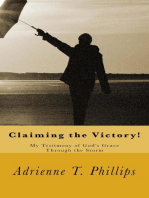 Claiming the Victory! My Testimony of God's Grace Through the Storm